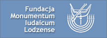 Fundacja Monumentum Iudaicum Lodzense